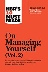 """HBR's 10 Must Reads on Managing Yourself, Vol. 2 (with bonus article """"Be Your Own Best Advocate"""" by Deborah M. Kolb) Kindle Edition"""