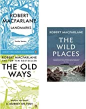 Robert Macfarlane 3 Books Collection Set (Wild Places,Old Ways: A Journey on Foot,Landmarks)