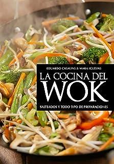 La cocina del wok: Salteado y todo tipo de preparaciones