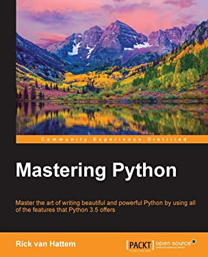 Mastering Python: Master the art of writing beautiful and powerful Python by using all of the features that Python 3.5 offers