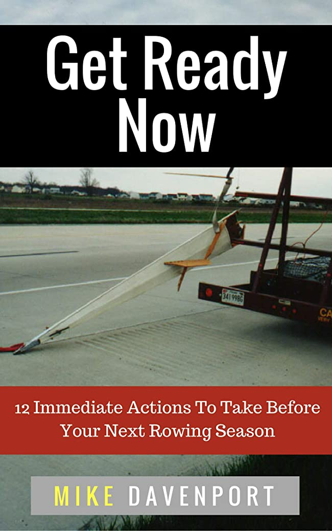 ラウズ床しないでくださいGet Ready Now!: 12 Immediate Actions To Take Before Your Next Rowing Season (Rowing workbook Book 2) (English Edition)