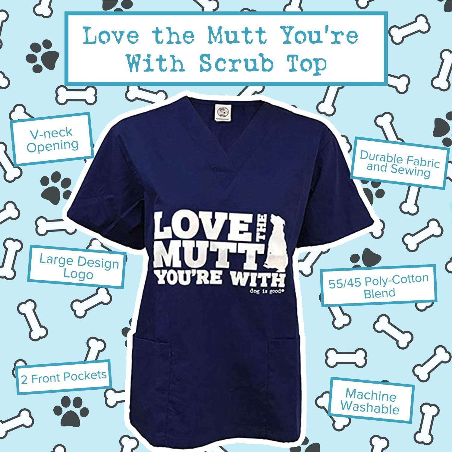 Great Gift Dog Lovers Made with Premium Materials for Men and Women Dog is Good Scrub Top Love The Mutt Youre with