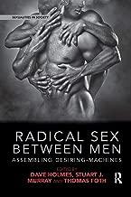 Radical Sex Between Men (Sexualities in Society)