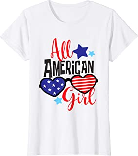 All American Girl Patriotic July 4th Fun T - Shirt
