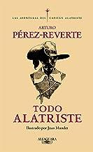 Todo Alatriste / The Complete Captain Alatriste (Las aventuras del Capitán Alatriste) (Spanish Edition)