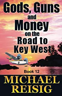 Gods, Guns, and Money On The Road To Key West