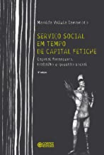 Serviço Social em tempo de capital fetiche: capital financeiro, trabalho e questão social