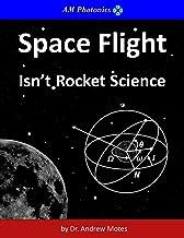 Space Flight isn't Rocket Science