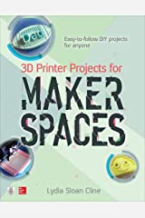 3D Printer Projects for Makerspaces Kindle Edition