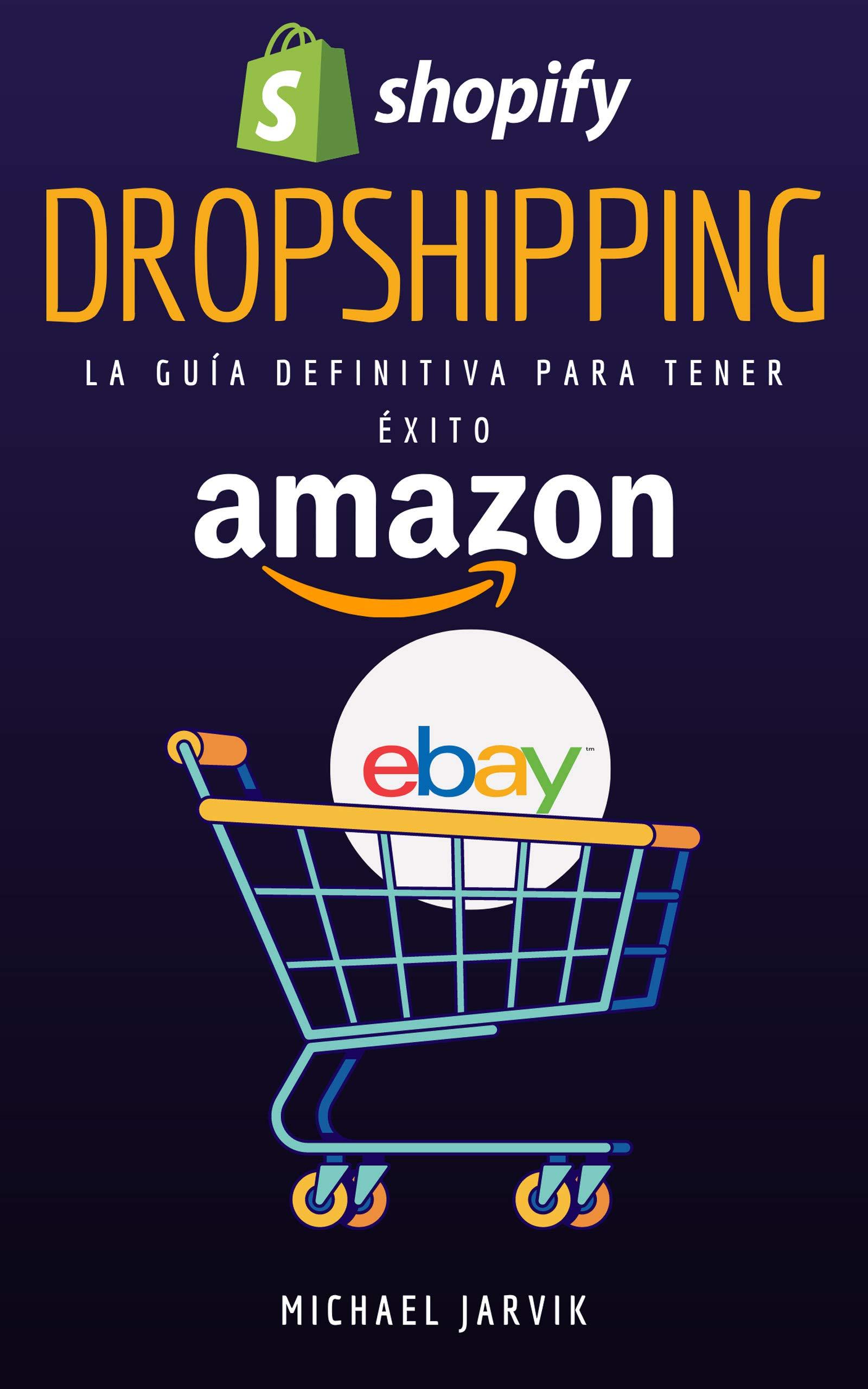 Dropshipping La guía definitiva para tener éxito: 14 pasos para comenzar en el Dropshipping (Spanish Edition)