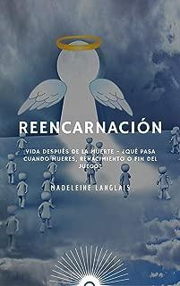 Reencarnación: Vida después de la muerte - ¿Qué pasa cuando mueres, renacimiento o fin del juego?: (Rueda de la vida, Nirvana, Paraíso, Budismo, Hinduismo, karma, viaje astral) (Spanish Edition)