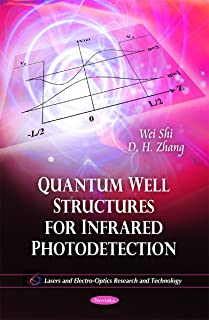 Quantum Well Structures for Infrared Photodetection (Lasers and Electro-optics Research and Technology)