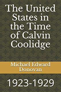 The United States in the Time of Calvin Coolidge: 1923-1929