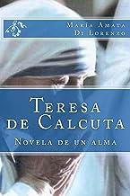 Teresa de Calcuta: Novela de un alma
