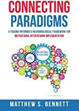 Connecting Paradigms: A Trauma-Informed & Neurobiological Framework for Motivational Interviewing Implementation best Interviewing Books