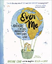 Even Me: The Adventure of Two Girls Reaching Out to Share God's Love