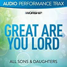Great Are You Lord (Live) [Audio Performance Trax]
