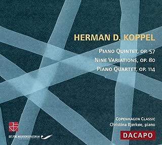 Koppel: Piano Quintet Op 57 and Piano Quartet Op 114; Nine Variations Op 80