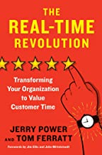 The Real-Time Revolution: Transforming Your Organization to Value Customer Time