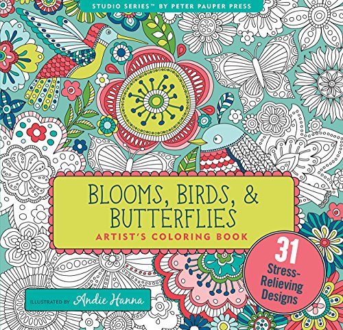 Blooms, Birds, and Butterflies Adult Coloring Book (31 stress-relieving designs) (Studio Series Artist s Coloring Book)