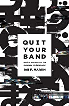 Quit Your Band! Musical Notes from the Japanese Underground