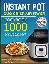 Instant Pot Duo Crisp Air Fryer Cookbook: 1000 Days of Quick And Easy Instant Pot Duo Recipes PDF