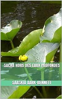 SACHA HORS DES EAUX PROFONDES (La Série Sacha t. 4) (French Edition)