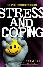 The Praeger Handbook on Stress and Coping [Two Volumes]