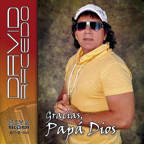 Gracias Papa Dios By David Racedo Luky Sarmiento On Amazon Music