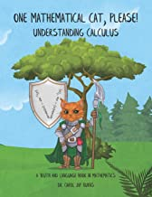 One Mathematical Cat, Please! Understanding Calculus (A Truth and Language Book in Mathematics)