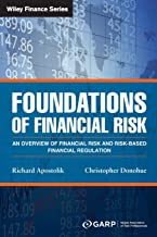 Foundations of Financial Risk: An Overview of Financial Risk and Risk-based Financial Regulation (Wiley Finance)