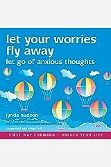 Let your worries fly away (Unlock Your Life) Audio CD