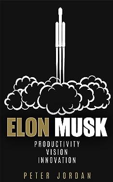 Elon Musk: Productivity, Vision, Innovation