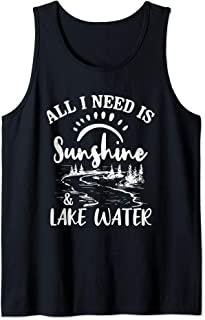 All I Need Is Sunshine & Lake Water Funny Gift Quote Tank Top
