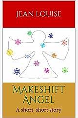 Makeshift Angel Kindle Edition