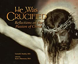 He Was Crucified: Reflections on the Passion of Christ