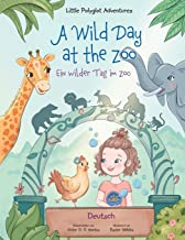 A Wild Day at the Zoo / Ein wilder Tag im Zoo - German Edition: Children's Picture Book (Little Polyglot Adventures)