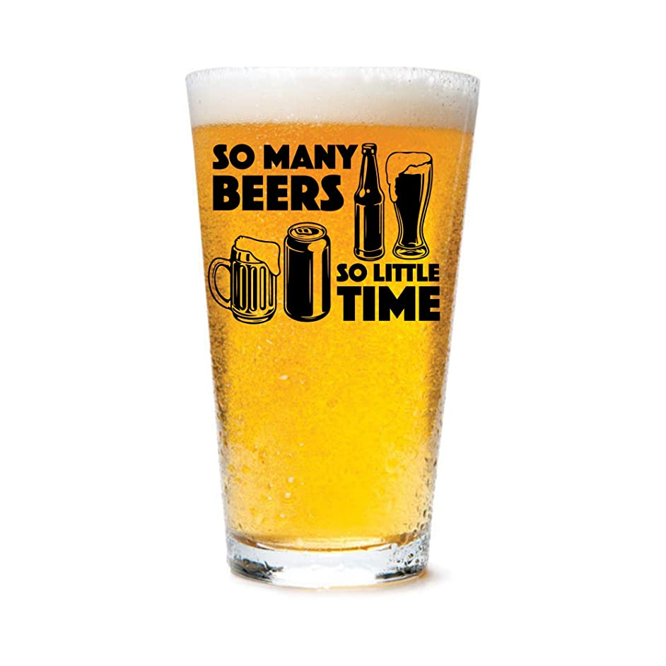 Funny Beer Glass 16oz Novelty Gift for Dad Men Friends Her of Him - So Many Beers So Little Time - Made in USA