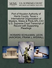 Port of Houston Authority of Harris County, Texas V. International Organization of Masters, Mates & Pilots AFL-CIO U.S. Supreme Court Transcript of Record with Supporting Pleadings