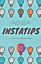 InstaTips para crecer en Instagram: Trucos de Instagram y Marketing Digital para Redes Sociales en 2020 (Spanish Edition)