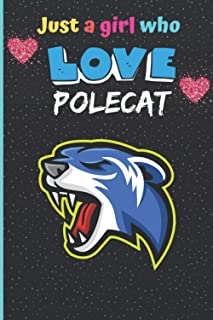 Just a girl who love polecat: Blank lined notebook gifts for men, women, kids, students I Notebook for animal lover