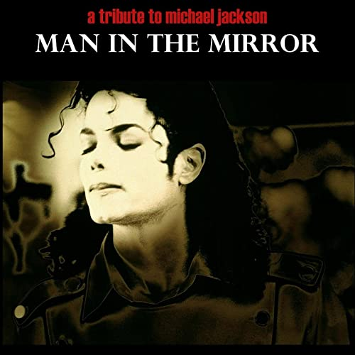 Amazon.com: Man In The Mirror Michael Jackson Tribute : Various artists:  Home & Kitchen