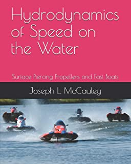 Hydrodynamics of Speed on the Water: Surface Piercing Propellers and Fast Boats