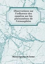Observations sur l'influence des comètes sur les phénomènes de l'atmosphère