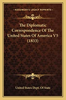 The Diplomatic Correspondence Of The United States Of America V5 (1833)