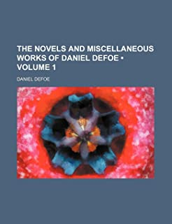 The Novels and Miscellaneous Works of Daniel Defoe (Volume 1)