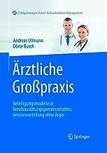 Ärztliche Großpraxis: Beteiligungsmodelle in Berufsausübungsgemeinschaften, Gewinnverteilung ohne Ärger (Erfolgskonzepte Praxis- & Krankenhaus-Management) (German Edition)