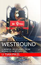 WESTBOUND: A MEMOIR: MY JOURNEY FROM BEIJING TO NEW YORK CITY
