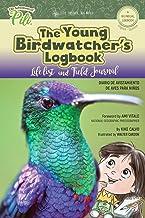 The Young Birdwatcher´s Logbook. Diario de Avistamiento de Aves. Bilingual English - Spanish
