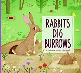 Rabbits Dig Burrows: Animal Builders